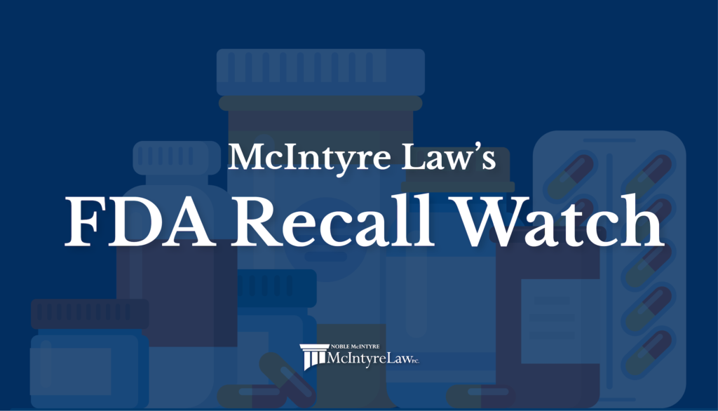 McIntyre Law's FDA Recall Watch