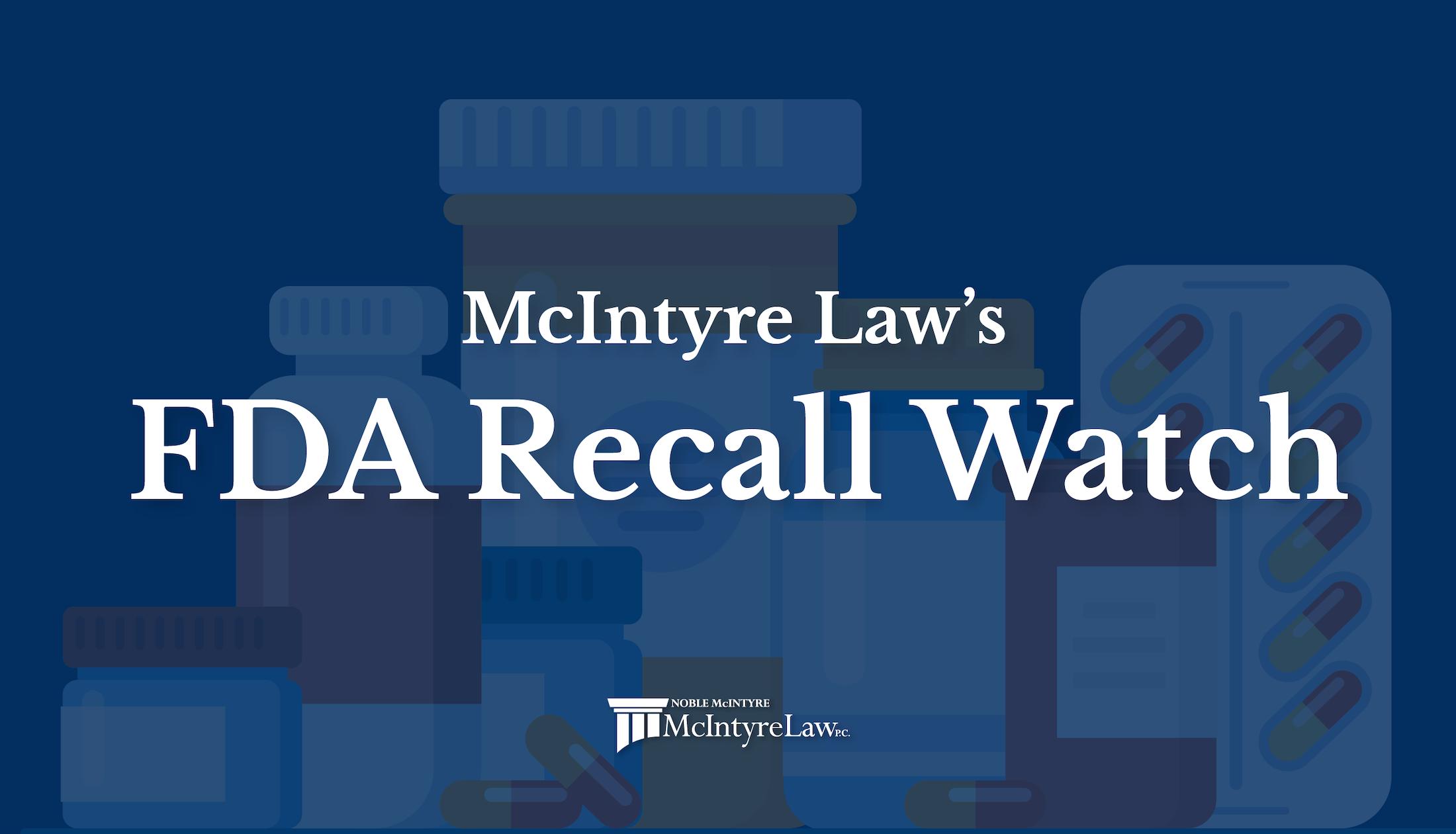 McIntyre Law's FDA Recall Watch