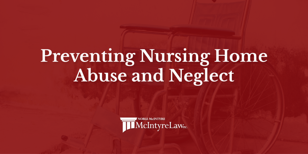 Preventing nursing home abuse and neglect